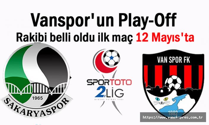 Vanspor'un play-off'ta ilk rakibi Sakaryaspor!