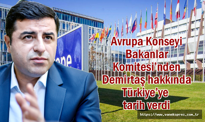 Avrupa Konseyi Demirtaş için Türkiye'ye tarih verdi
