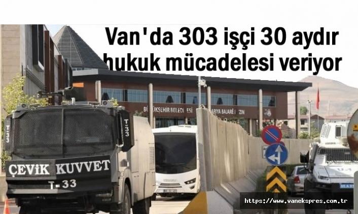 Van'da 303 işçi 30 aydır hukuk mücadelesi veriyor