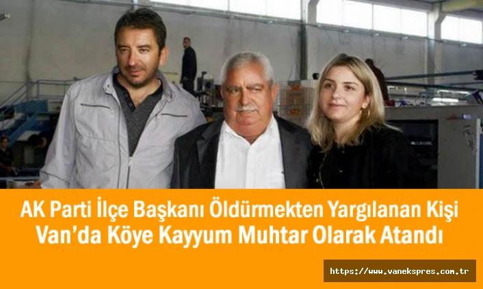 Ak Partili Başkanı Öldürmekten Yargılanan Kişi Muhtar Atandı
