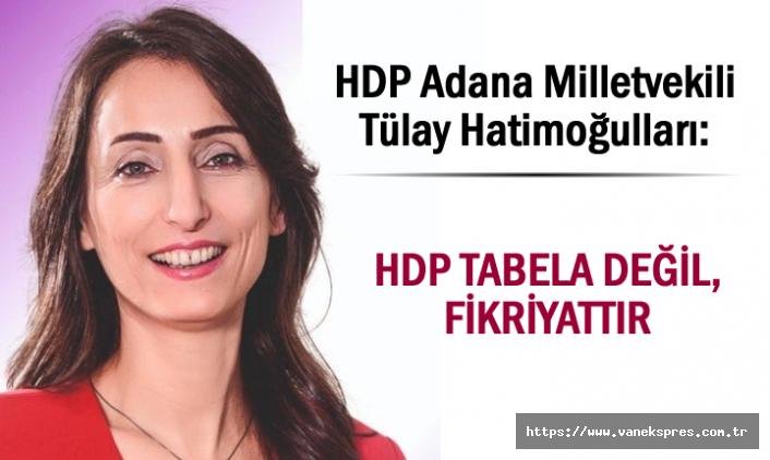 HDP'liler Karsta Konuştu: HDP Tabela Değil, Fikriyattır
