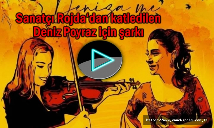 Sanatçı Rojda katledilen Deniz Poyraz için şarkı yaptı