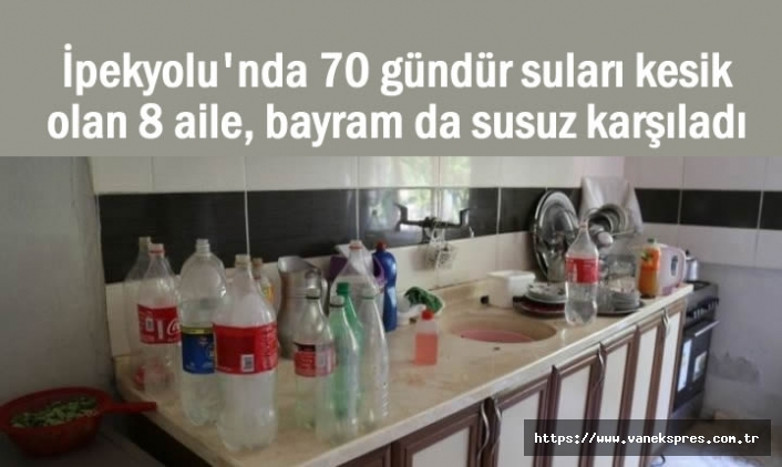 Van'ın o mahallesinde 70 gündür suları kesik