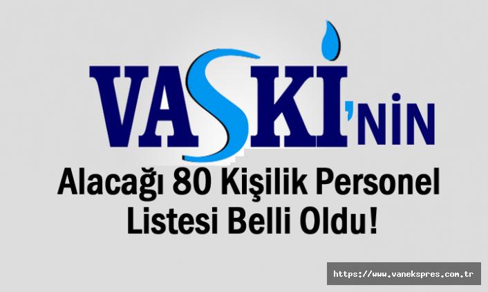 VASKİ'nin Alacağı 80 Kişilik Personel Listesi