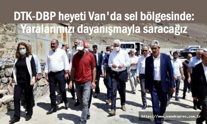 DTK-DBP heyeti Van'da: Yaralarımızı dayanışmayla saracağız