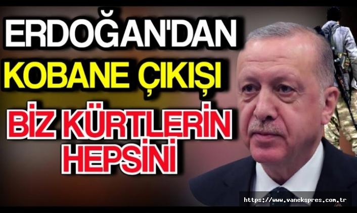 Erdoğan'dan kobani çıkışı