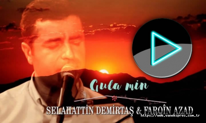 Farqîn Azad Demirtaş'ın 'Gula Min' eserini seslendirdi