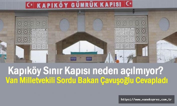 Kapıköy Sınır Kapısı neden açılmıyor? Bakan Cevapladı