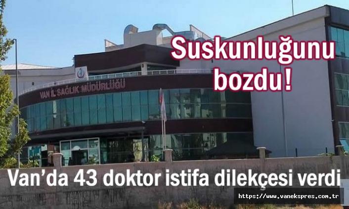 Sağlık İl Müdürü Suskunluğunu Bozdu: 43 doktor istifa...