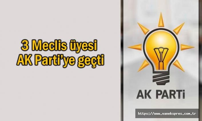3 Meclis üyesi istifa ederek AK Parti'ye geçti