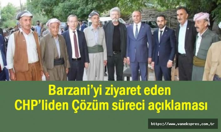 Barzani'yi ziyareti sonrası CHP'den Çözüm süreci açıklaması