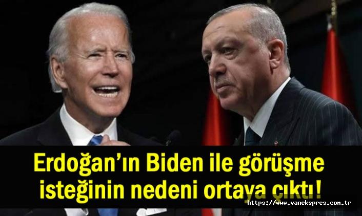 Erdoğan'ın Biden ile neden görüşmek istiyor! İşte cevabı