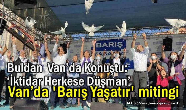 HDP'li Buldan Van'da Konuştu: 'İktidar Herkese Düşman'