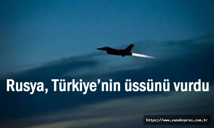 Rusya, Türkiye'nin üssünü vurdu iddiası