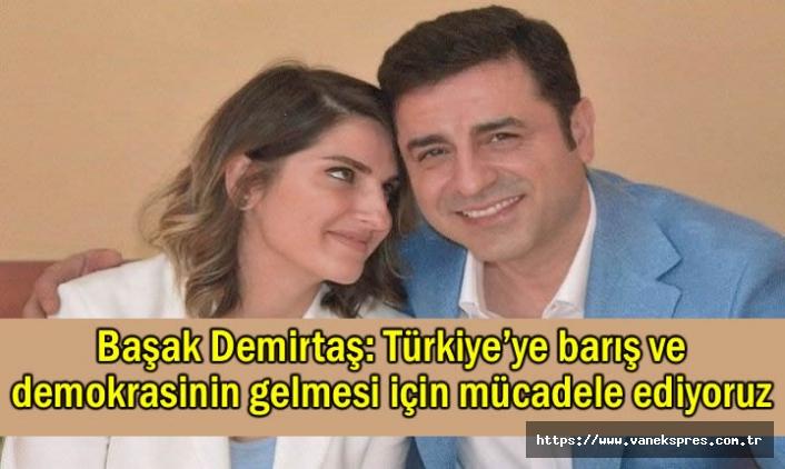 Demirtaş: Türkiye'de barış ve demokrasi için mücadele ediyoruz