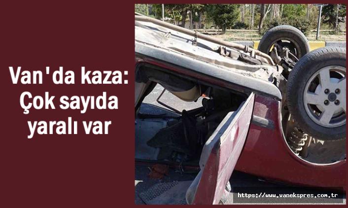 Van'da trafik kazası: Çok sayıda yaralı var
