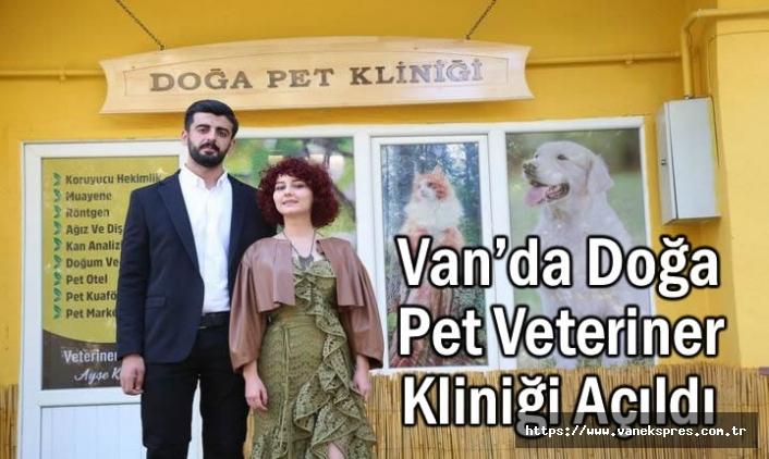 Van'da Doğa Pet Veteriner Kliniği Açıldı