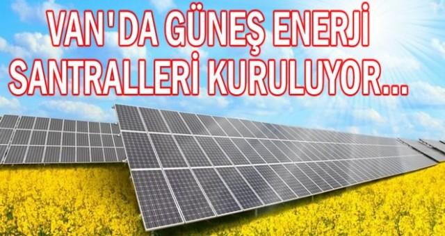 Van'da güneş enerji santralleri kuruluyor
