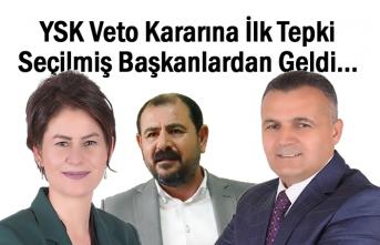 YSK Veto Kararına İlk Tepki Seçilmiş Başkanlardan Geldi