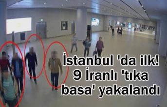 İstanbul'da 9 İranlı 'tıka basa' yakalandı