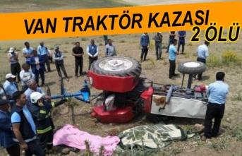 Van'da Traktör Kazası: 2 Ölü...