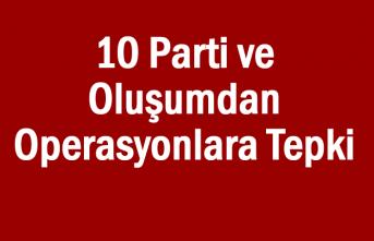 10 Parti ve Oluşumdan Operasyonlara Tepki