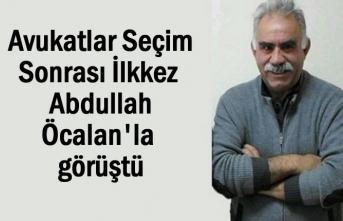 Avukatları Seçim Sonrası İlkkez Öcalan'la görüştü