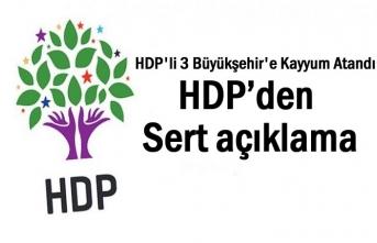 Kayyum Atamalarına HDP'den sert açıklama