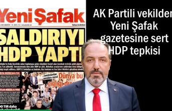Ak Partili vekilden Yeni Şafak manşetine sert HDP tepkisi