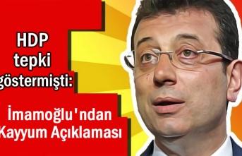 HDP tepki göstermişti: İmamoğlu'ndan 'kayyum' açıklaması