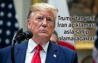 Trump'tan İran açıklaması: Asla Sahip Olamayacaklar