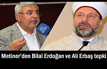 Metiner'den Bilal Erdoğan ve Ali Erbaş tepki