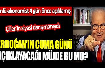 Erdoğan'ın Cuma günü açıklayacağı müjde? Ünlü ekonomist açıkladı