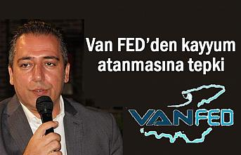 Van FED'den kayyum atanmasına tepki