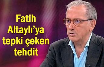 Gazeteci Altaylı'ya tepki çeken tehdit