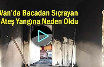 Van'da Bacadan Sıçrayan Ateş Yangına Neden Oldu