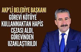 AKP'li Belediye Başkanı Görevden Uzaklaştırıldı
