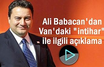 """DEVA Lideri Babacan'ın Gündemi Van'daki """"İntiharlar"""""""