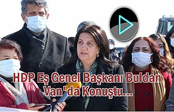 HDP Eş Genel Başkanı Van'da Konuştu: Bu Manzara Utançtır