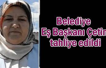 Belediye Eş Başkanı Çetin tahliye edildi