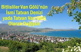 Bitlisliler Van Gölü'nün İsmi Değişsin