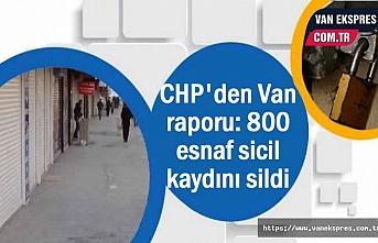 CHP'den Van raporu: 800 esnaf...