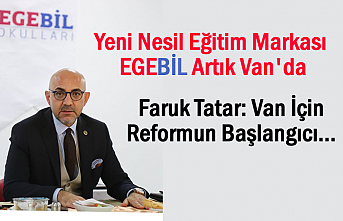 Faruk Tatar: Van İçin Reformun Başlangıcı EGEBİL
