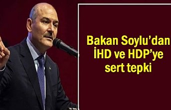 Süleyman Soylu'dan HDP ve İHD'ye sert tepki