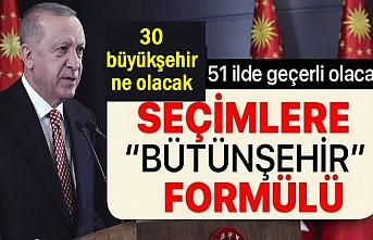 Yerel seçimlere 51 'bütünşehir' Formülü!