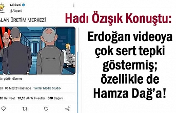 Erdoğan'dan Hamza Dağ'a Sert Tepki İddiası