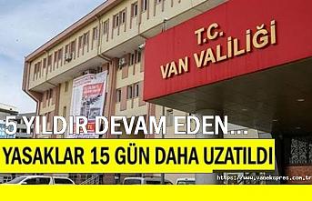 Van'da 5 yıldır süren yasak 15 gün daha uzatıldı
