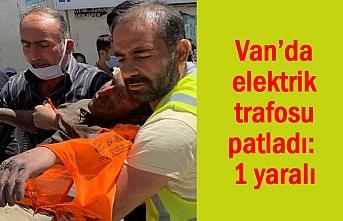 Van'da elektrik trafosu patladı: 1 yaralı