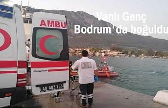Bodrum'da denize giren Vanlı genç boğuldu