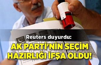 Reuters duyurdu: AK Parti'nin seçim hazırlığı ifşa oldu!